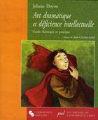 Couverture du livre « Art dramatique et déficience intellectuelle » de Jean-Charles Juhel aux éditions Chronique Sociale