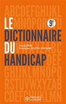 Couverture du livre « Le dictionnaire du handicap (9e édition) » de Gerard Zribi et Dominique Poupee-Fontaine aux éditions Ehesp