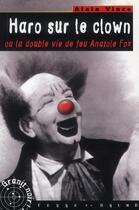 Couverture du livre « Haro sur le clown ou la double vie de feu anatole fox » de Alain Vince aux éditions Terre De Brume