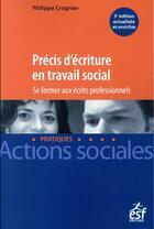 Couverture du livre « Précis d'écriture en travail social ; se former aux écrits professionnels » de Philippe Crognier aux éditions Esf Legislative