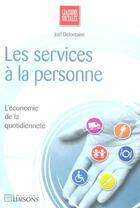 Couverture du livre « Les Services A La Personne ; L'Economie De La Quotidiennete » de Joel Defontaine aux éditions Liaisons