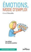 Couverture du livre « Émotions, mode d'emploi ; les utiliser de manière positive » de Christel Petitcollin aux éditions Jouvence