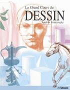 Couverture du livre « Le grand cours du dessin » de Andras Szunyoghy aux éditions Ullmann