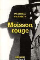 Couverture du livre « Moisson rouge » de Dashiell Hammett aux éditions Gallimard