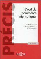 Couverture du livre « Droit du commerce international » de Philippe Delebecque et Jean-Michel Jacquet et Laurence Usunier aux éditions Dalloz
