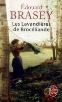 Couverture du livre « Les lavandières de Brocéliande » de Edouard Brasey aux éditions Lgf
