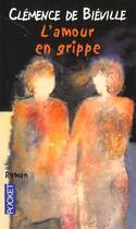 Couverture du livre « L'Amour En Grippe » de Clémence De Biéville aux éditions Pocket