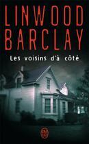 Couverture du livre « Les voisins d'à côté » de Linwood Barclay aux éditions J'ai Lu