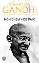 Couverture du livre « Mon chemin de paix » de Mahatma Gandhi aux éditions J'ai Lu