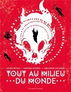 Couverture du livre « Tout au milieu du monde » de Mathieu Rivero aux éditions Moutons Electriques