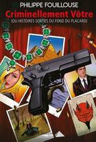Couverture du livre « Criminellement vôtre ; (ou histoires sorties du fond du placard) » de Philippe Fouillouse aux éditions Saint Honore Editions