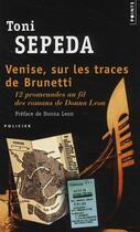 Couverture du livre « Venise, sur les traces de Brunetti » de Toni Sepeda aux éditions Points