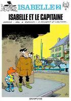 Couverture du livre « Isabelle t.2 ; isabelle et le capitaine » de Delporte et Liane Will et Macherot aux éditions Dupuis