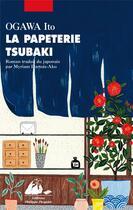 Couverture du livre « La papeterie tsubaki » de Ito Ogawa aux éditions Picquier
