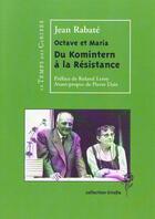 Couverture du livre « Octave et Maria ; du komintern à la résistance » de Jean Rabate aux éditions Le Temps Des Cerises