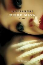 Couverture du livre « Neige maya » de Lucie Dufresne aux éditions Vlb