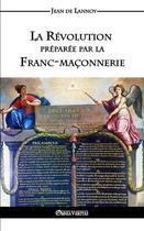 Couverture du livre « La révolution preparée par la franc-maçonnerie » de Jean De Lannoy aux éditions Omnia Veritas