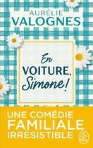 Couverture du livre « En voiture, Simone ! » de Aurelie Valognes aux éditions Lgf