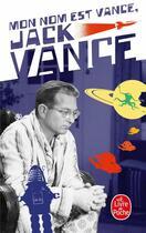 Couverture du livre « Mon nom est Vance, Jack Vance » de Jack Vance aux éditions Lgf