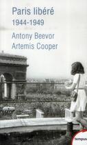 Couverture du livre « Paris libéré ; 1944-1949 » de Artemis Cooper et Antony Beevor aux éditions Tempus/perrin