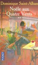 Couverture du livre « Noele Aux Quatre Vents T.2 » de Dominique Saint-Alban aux éditions Pocket