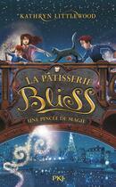 Couverture du livre « La pâtisserie Bliss T.2 ; une pincée de magie » de Kathryn Littlewood aux éditions Pocket Jeunesse
