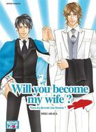 Couverture du livre « Will you become my wife » de Miki Araya aux éditions Boy's Love