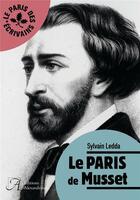 Couverture du livre « Le Paris de Musset » de Sylvain Ledda aux éditions Alexandrines