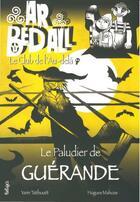 Couverture du livre « Ar bed all ; le club de l'au-delà T.9 ; le paludier de Guérande » de Hugues Mahoas et Yann Tatibouet aux éditions Beluga
