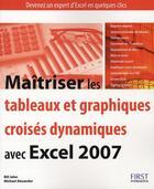 Couverture du livre « Maîtriser les tableaux et graphiques croisés dynamiques avec Excel 2007 » de Bill Jelen aux éditions First Interactive