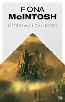 Couverture du livre « Fiona McIntosh ; l'intégrale » de Fiona Mcintosh aux éditions Bragelonne