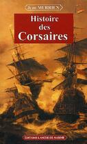 Couverture du livre « Histoire des corsaires » de Jean Merrien aux éditions L'ancre De Marine