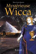 Couverture du livre « Mystérieuse Wicca » de Marc-Louis Questin aux éditions Trajectoire
