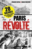 Couverture du livre « Paris révolté » de Depas Francis aux éditions Bonneton