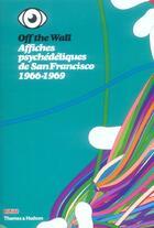 Couverture du livre « Affiches psychedeliques de san francisco 1965-1969 » de Jean-Pierre Criqui aux éditions Thames And Hudson