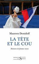 Couverture du livre « La tête et le cou ; histoires de femmes russes » de Maureen Demidoff aux éditions Syrtes