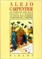 Couverture du livre « Le partage des eaux ; chasse à l'homme ; le siècle des lumières ; le recours de la méthode » de Alejo Carpentier aux éditions Gallimard