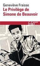 Couverture du livre « Le privilège de Simone de Beauvoir » de Genevieve Fraisse aux éditions Gallimard