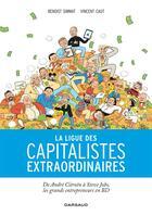 Couverture du livre « La ligue des capitalistes extraordinaires ; d'André Citroën à Steve Jobs, les grands entrepreneurs en BD » de Vincent Caut et Benoist Simmat aux éditions Dargaud
