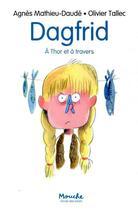 Couverture du livre « Dagfrid, à Thor et à travers » de Olivier Tallec et Mathieu-Daude Agnes aux éditions Ecole Des Loisirs