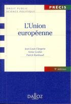Couverture du livre « L'Union européenne (9e édition) » de Patrick Rambaud et Jean-Louis Clergerie et Annie Gruber aux éditions Dalloz