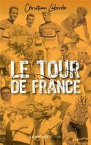 Couverture du livre « Le Tour de France : abécédaire ébaubissant » de Laborde Christian aux éditions Rocher