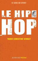 Couverture du livre « Le hip-hop » de Marie-Christine Vernay aux éditions Actes Sud Junior