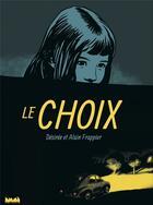 Couverture du livre « Le choix » de Desiree Frappier et Alain Frappier aux éditions La Ville Brule