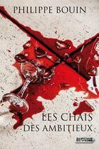 Couverture du livre « Les chais des ambitieux » de Philippe Bouin aux éditions Vdb