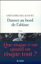 Couverture du livre « Danser au bord de l'abîme » de Gregoire Delacourt aux éditions Lattes