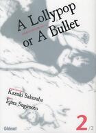Couverture du livre « A lollypop or a bullet t.2 » de Iqura Sugimoto aux éditions Glenat