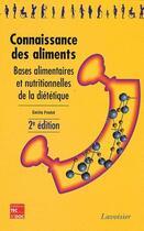 Couverture du livre « Connaissance des aliments ; bases alimentaires et nutritionnelles de la diététique (2e édition) » de Emilie Fredot aux éditions Tec Et Doc