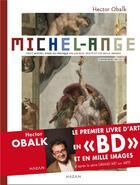 Couverture du livre « Michel-Ange t.1 ; tout Michel-Ange ou presque en un seul texte et en mille images » de Hector Obalk aux éditions Hazan