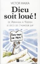 Couverture du livre « Dieu soit loué ! le dico de l'humour juif d'Abraham à Yiddish » de Victor Malka aux éditions Archipel